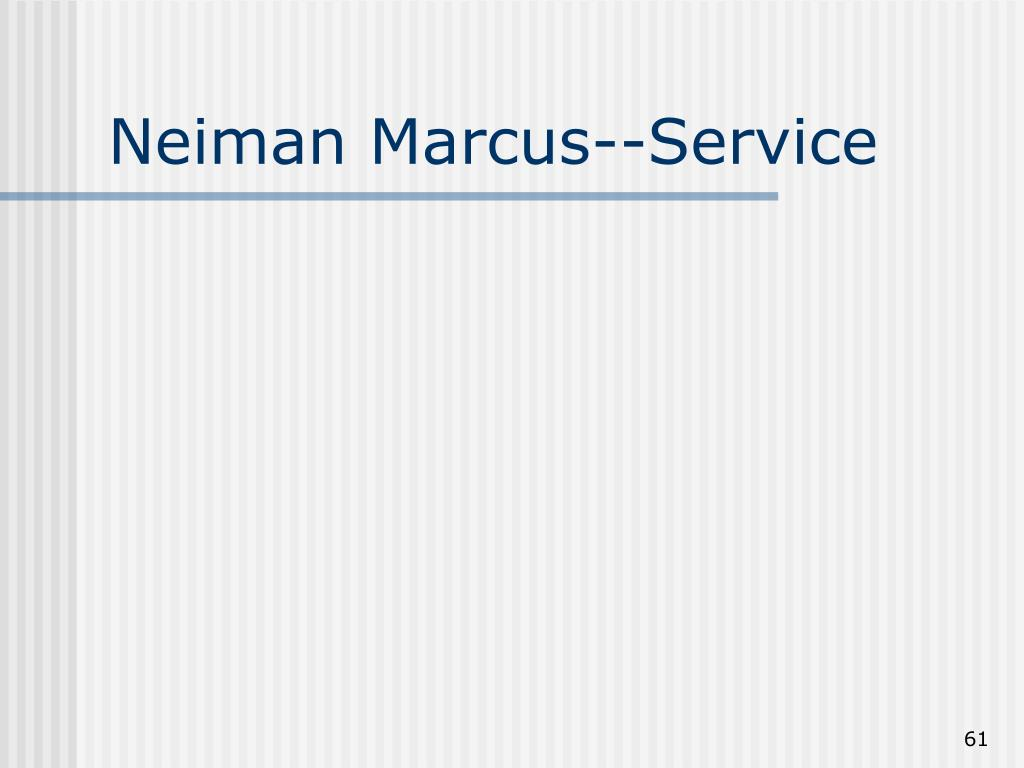 Neiman Marcus--Service