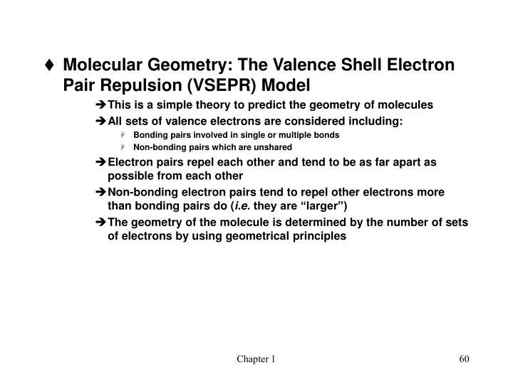 Molecular Geometry: The Valence Shell Electron Pair Repulsion (VSEPR) Model