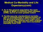 medical co morbidity and life expectancy cont