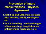 prevention of future manic relapses ulysses agreement