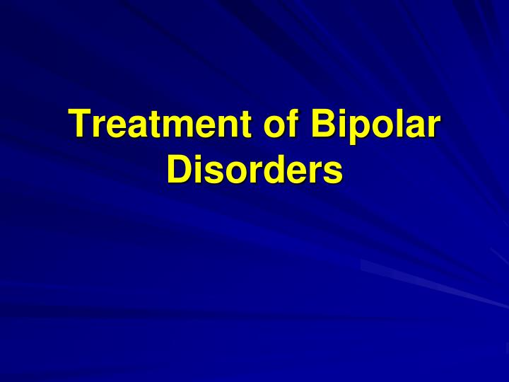 Treatment of Bipolar Disorders