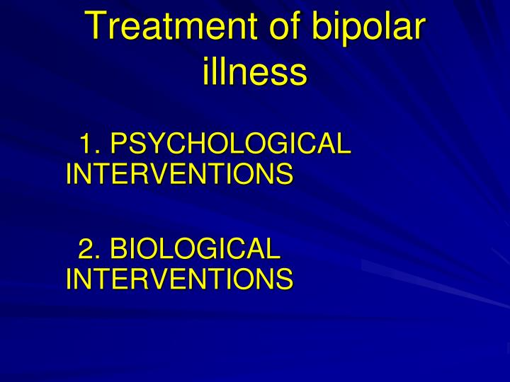Treatment of bipolar illness