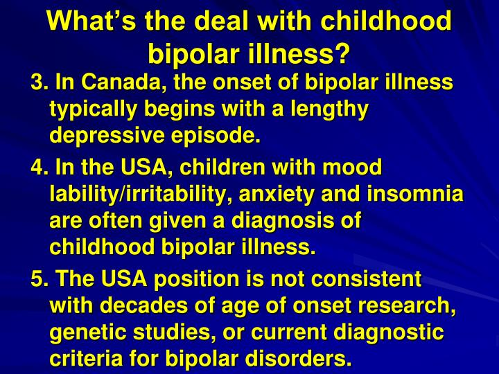 What's the deal with childhood bipolar illness?