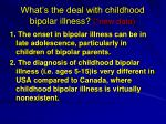 what s the deal with childhood bipolar illness new data