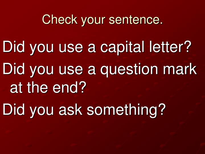 Check your sentence.