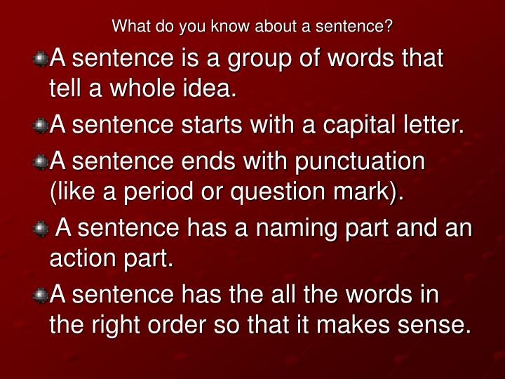 What do you know about a sentence?
