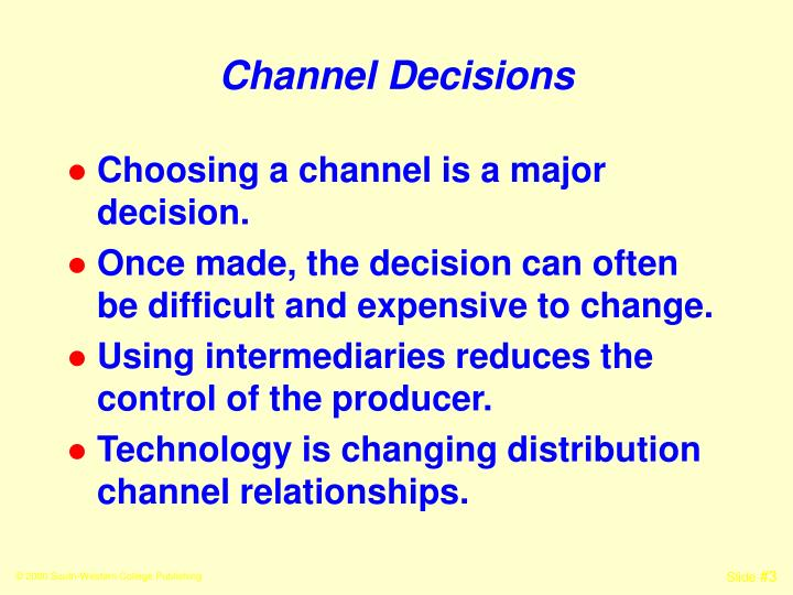 Channel decisions