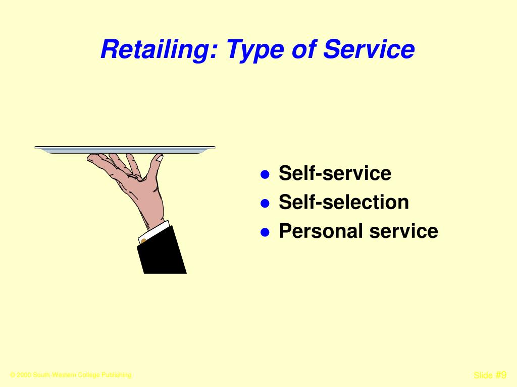 Retailing: Type of Service