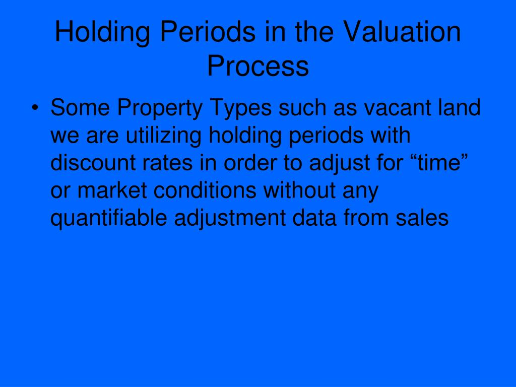 Holding Periods in the Valuation Process