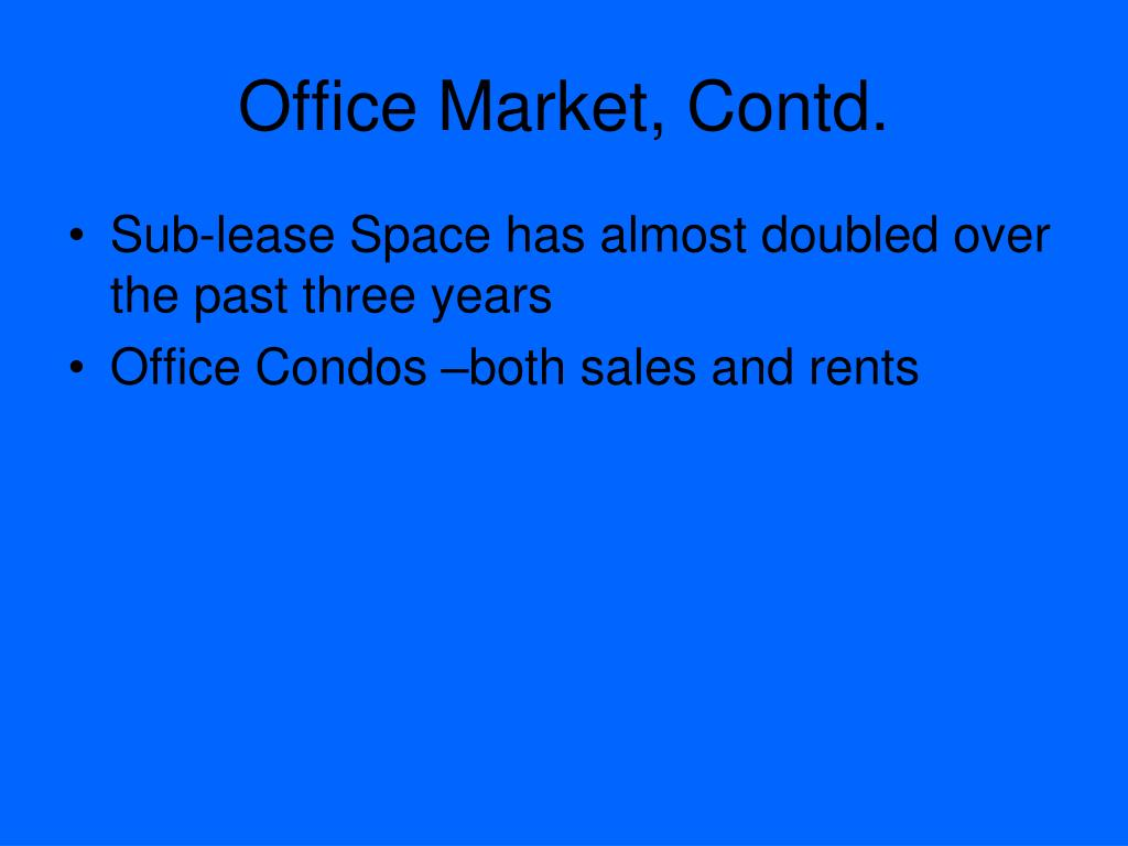 Office Market, Contd.