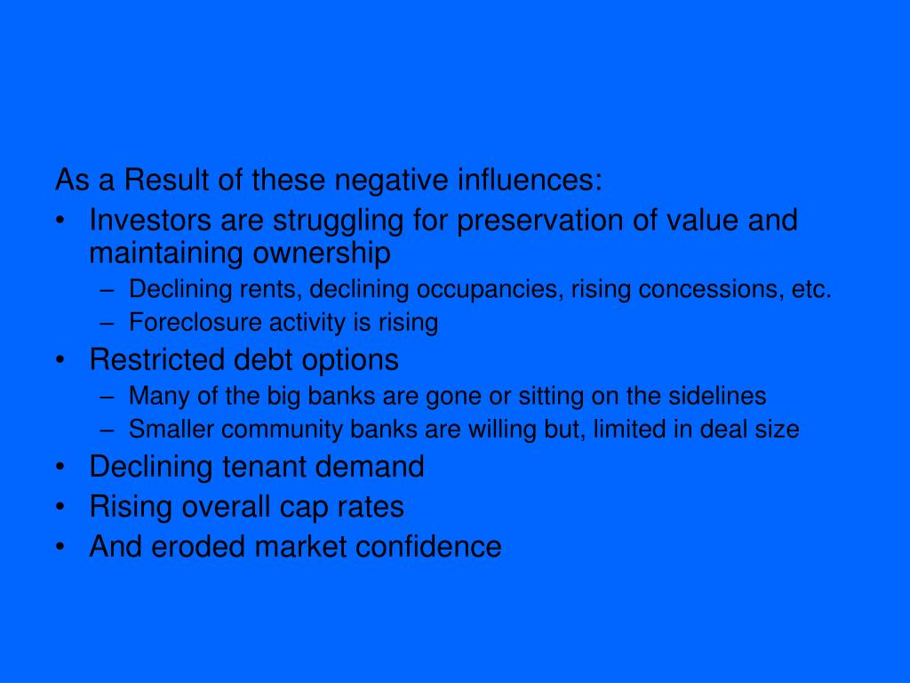 As a Result of these negative influences: