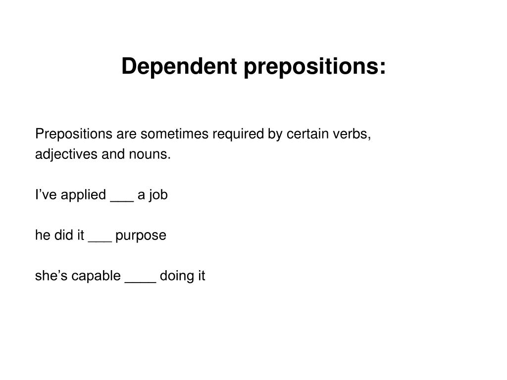 Dependent prepositions: