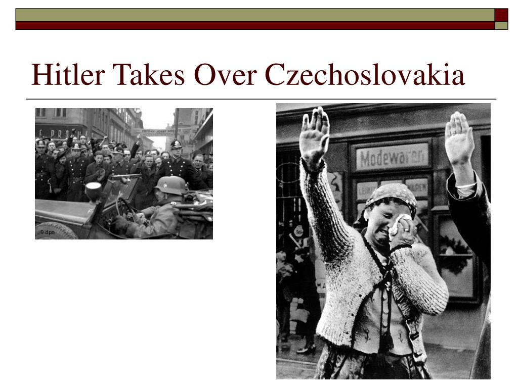 Hitler Takes Over Czechoslovakia