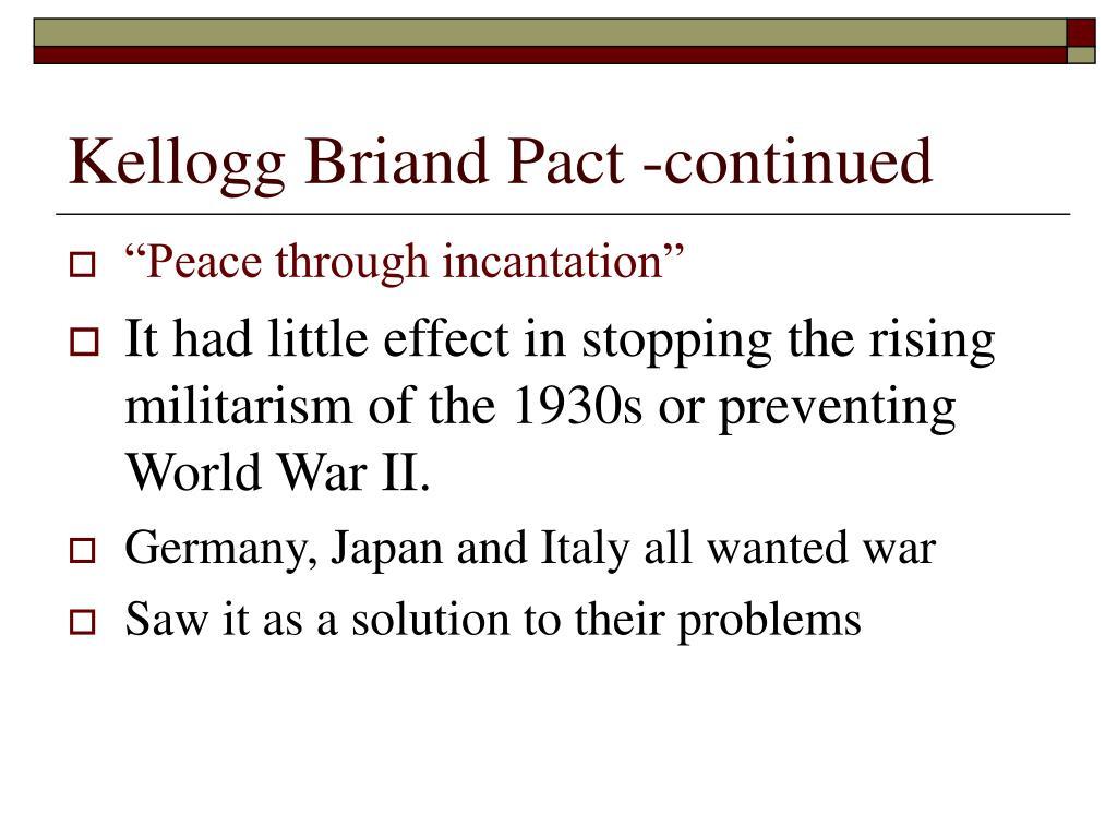 Kellogg Briand Pact -continued