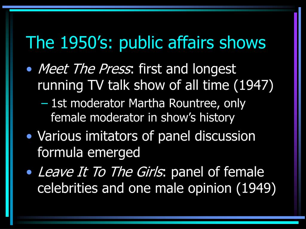 The 1950's: public affairs shows