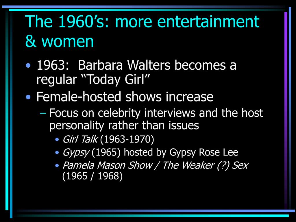 The 1960's: more entertainment & women