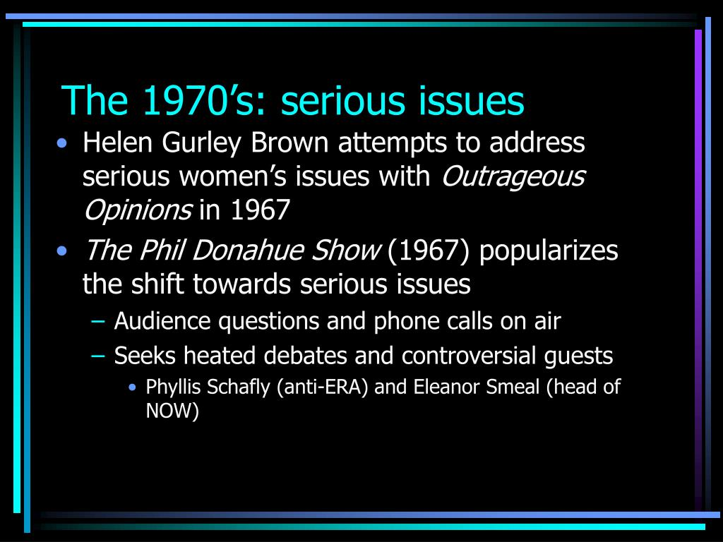 The 1970's: serious issues