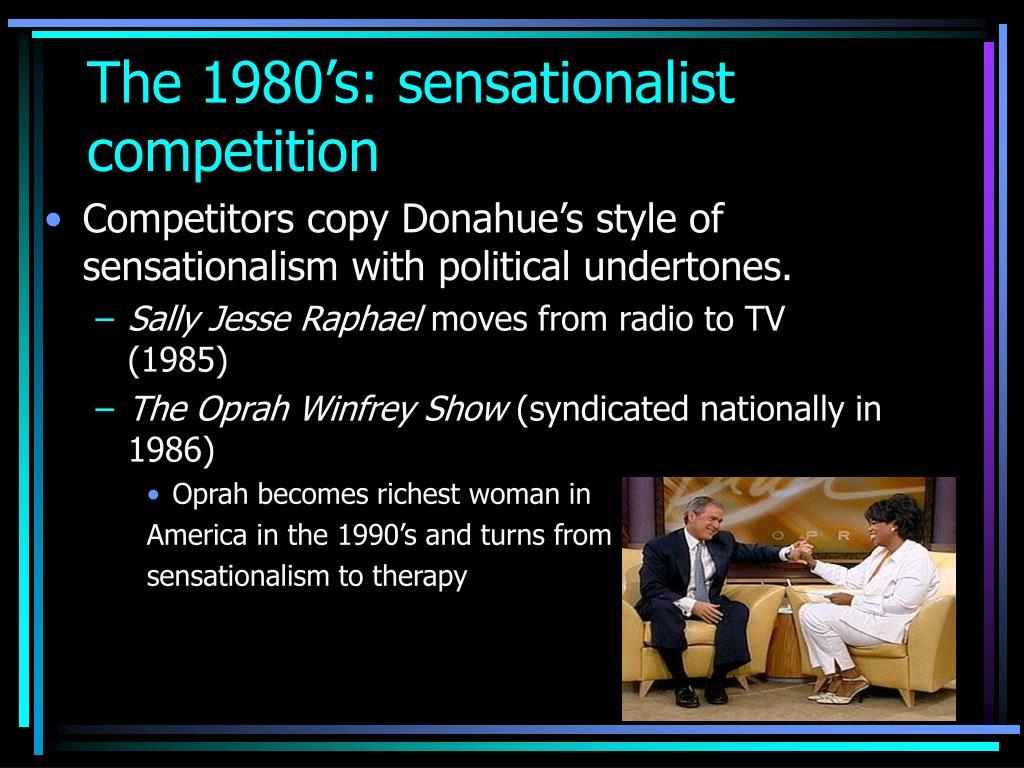 The 1980's: sensationalist competition