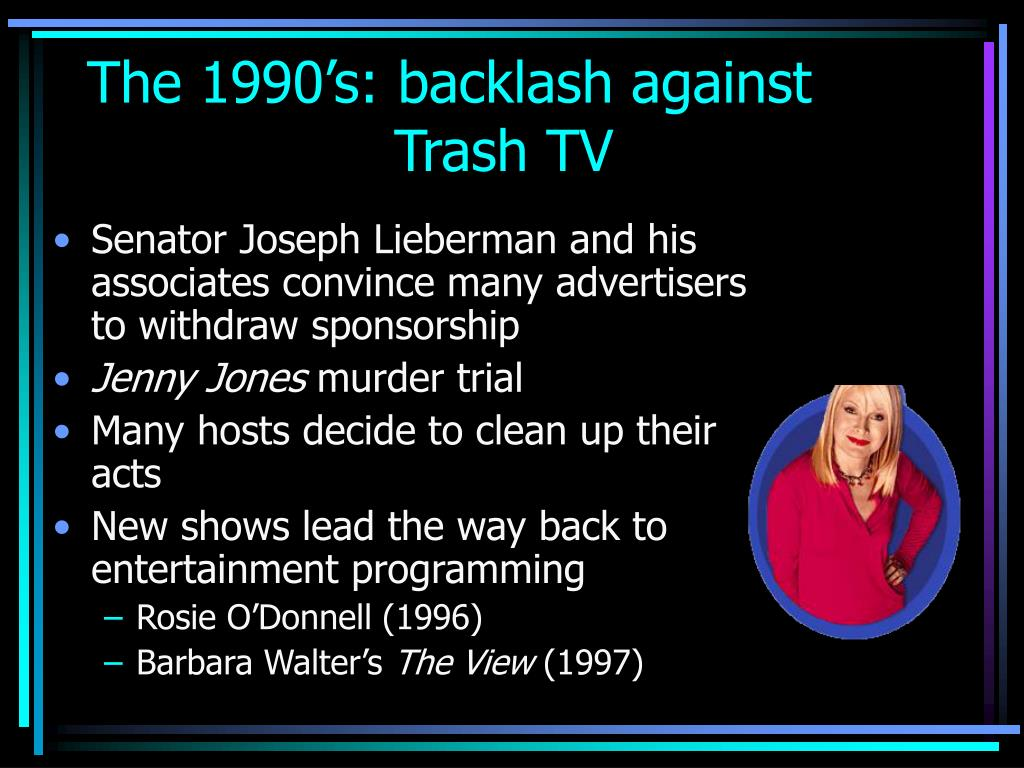 The 1990's: backlash against Trash TV