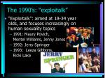 the 1990 s exploitalk