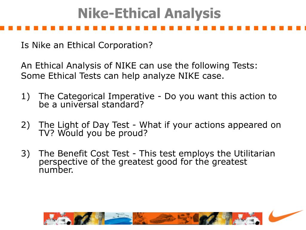 nike ethical case study A natural step case study nike from humble beginnings to global player nike drafted its first code of conduct for contract labor in 1991 and.