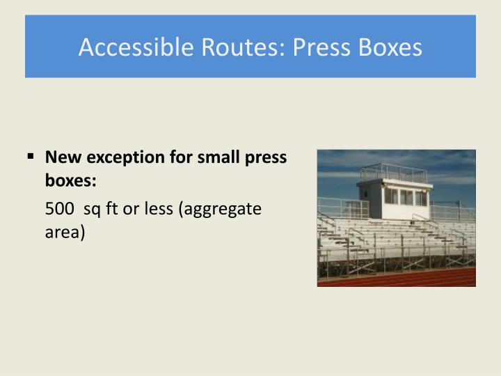 Accessible Routes: Press Boxes