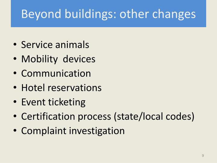 Beyond buildings: other changes
