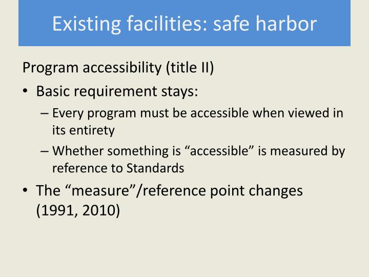 Existing facilities: safe harbor