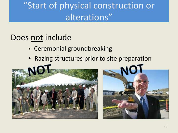 """Start of physical construction or alterations"""