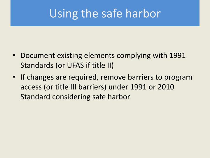 Using the safe harbor