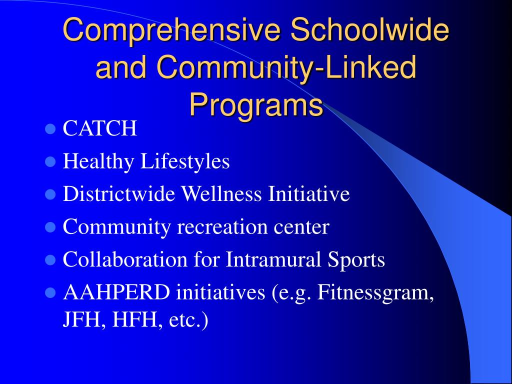 Comprehensive Schoolwide and Community-Linked Programs