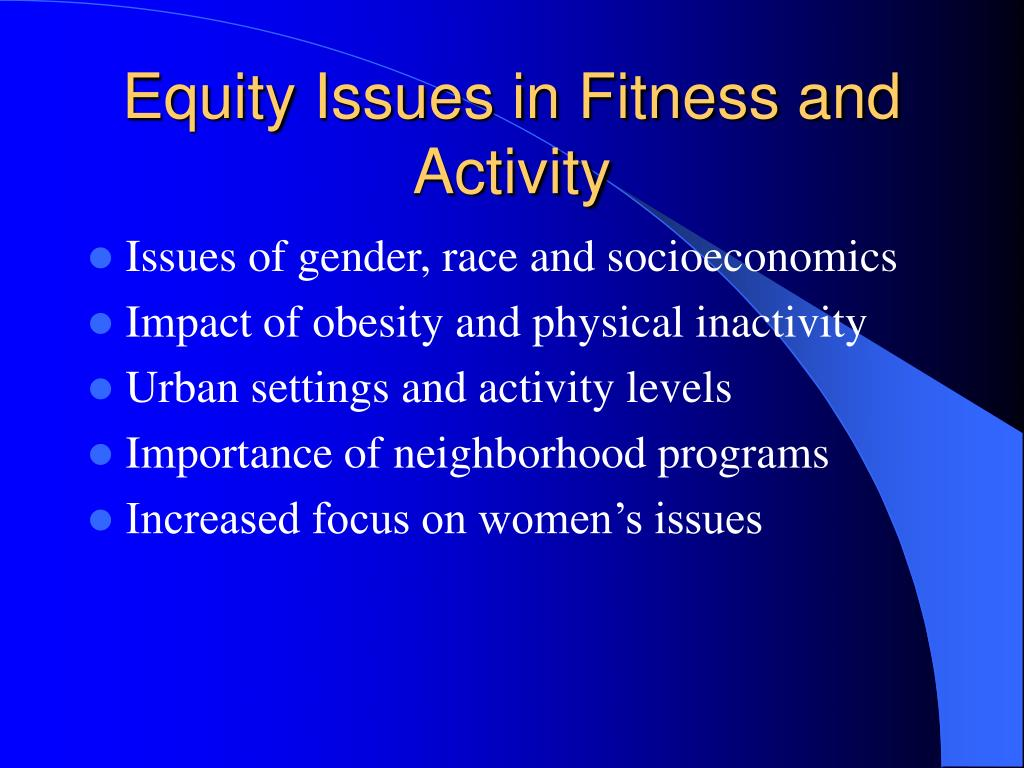 Equity Issues in Fitness and Activity