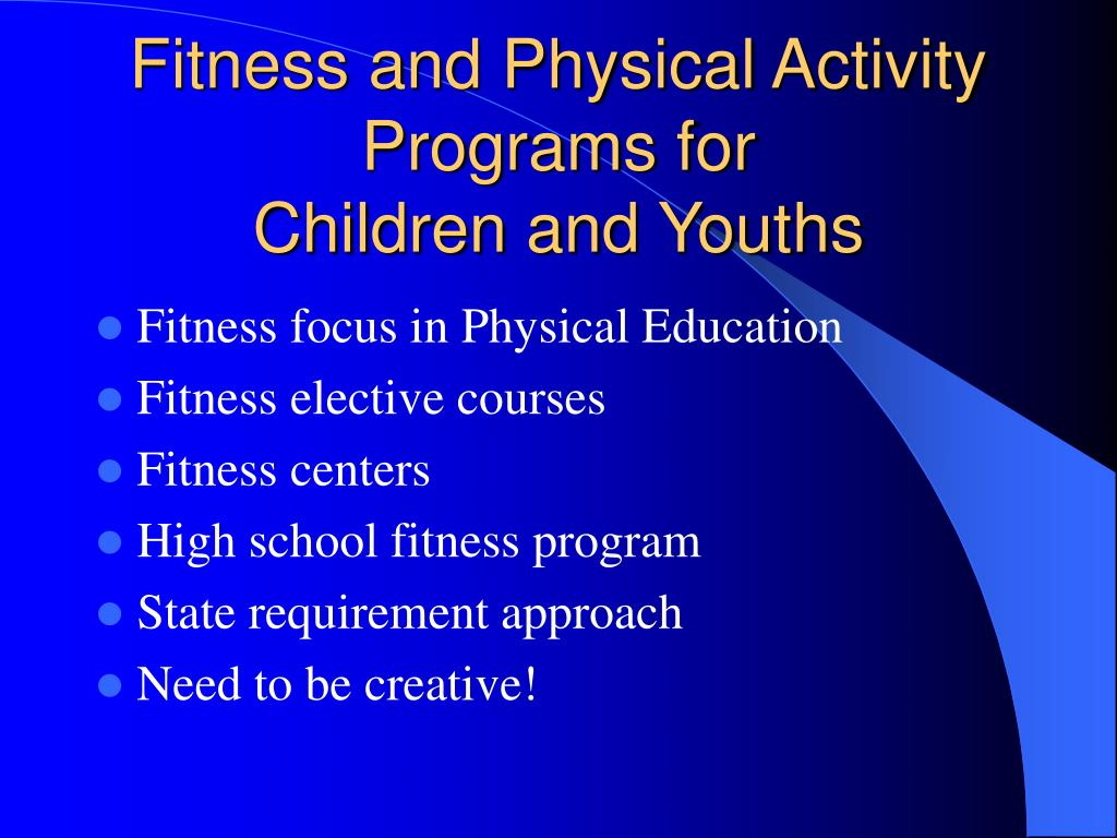 Fitness and Physical Activity Programs for
