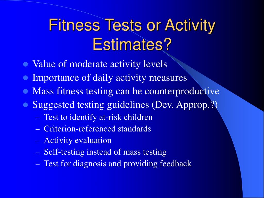 Fitness Tests or Activity Estimates?