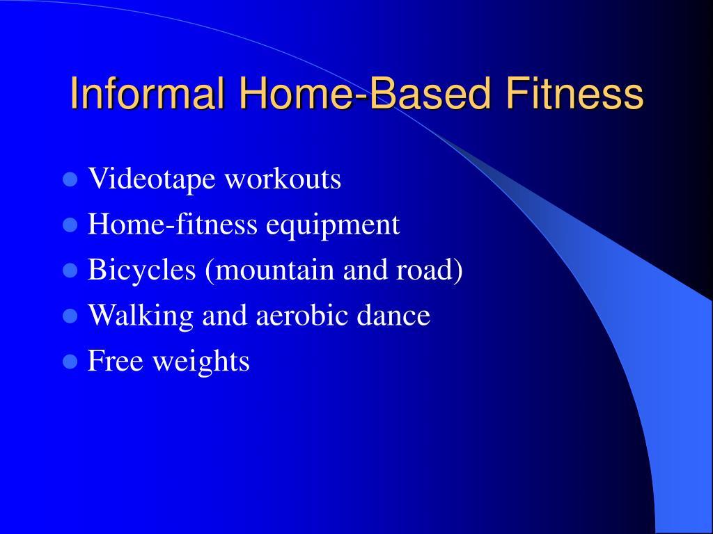 Informal Home-Based Fitness