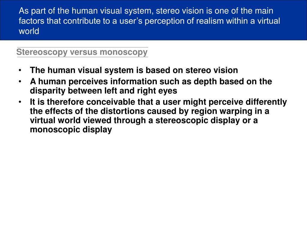 Stereoscopy versus monoscopy
