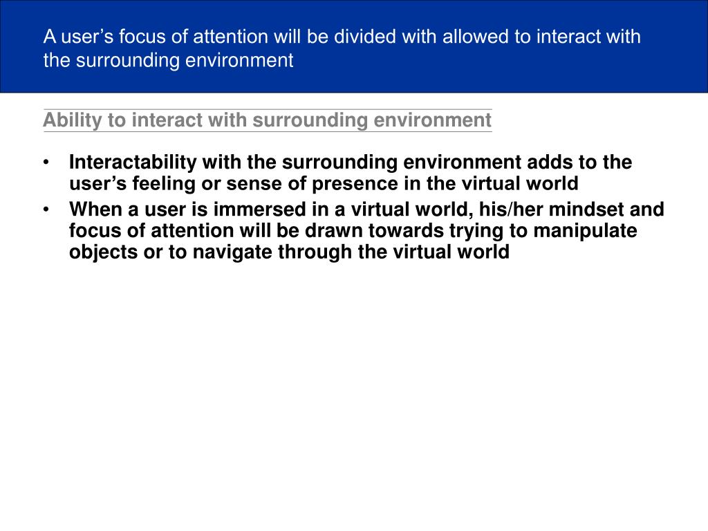 Ability to interact with surrounding environment