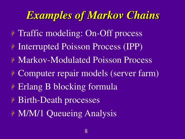 Examples of Markov Chains