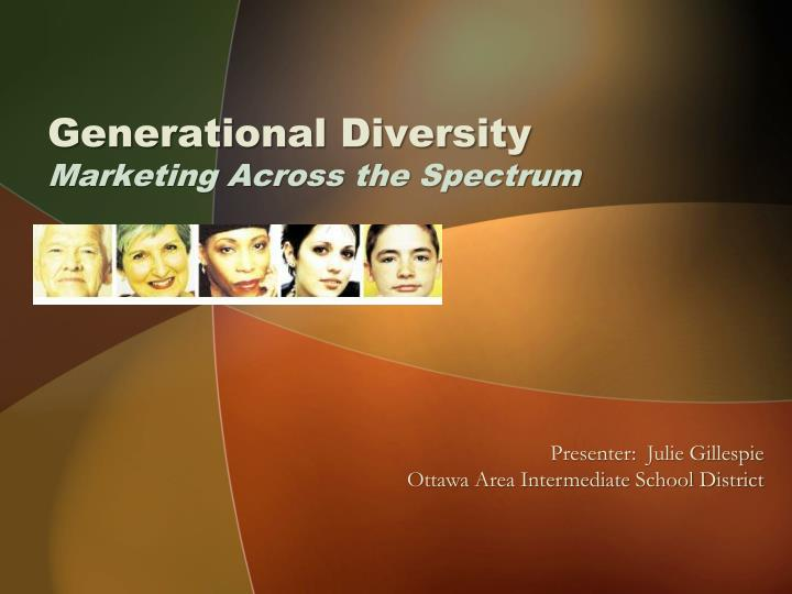 Generational diversity marketing across the spectrum l.jpg