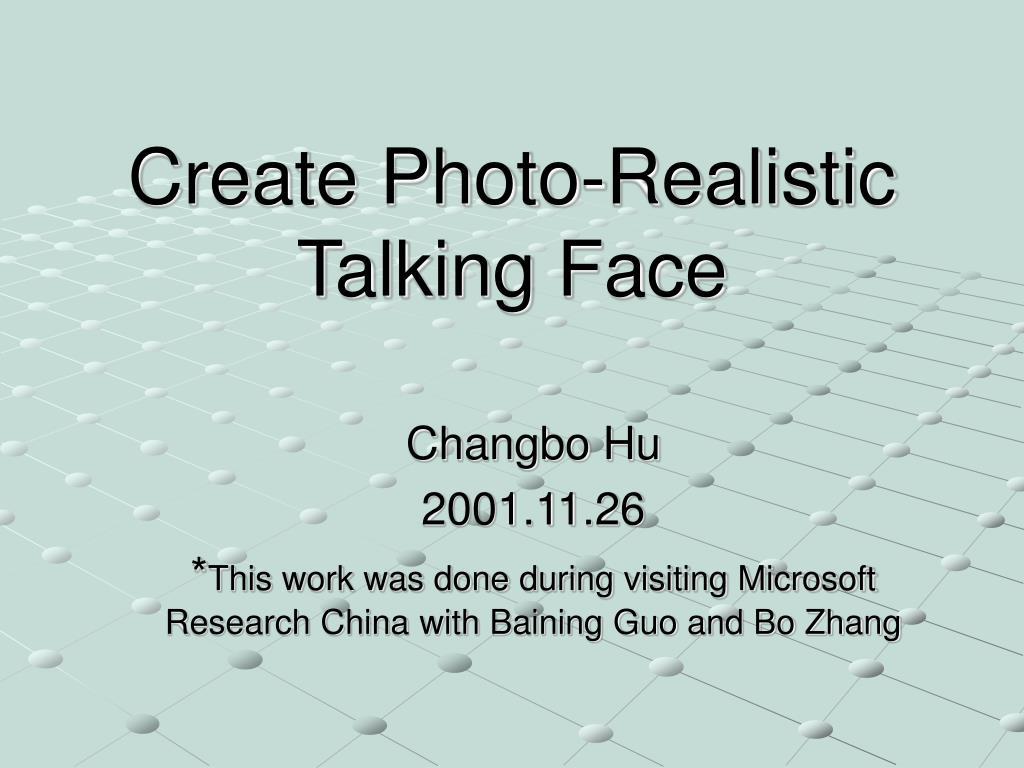 Create Photo-Realistic Talking Face