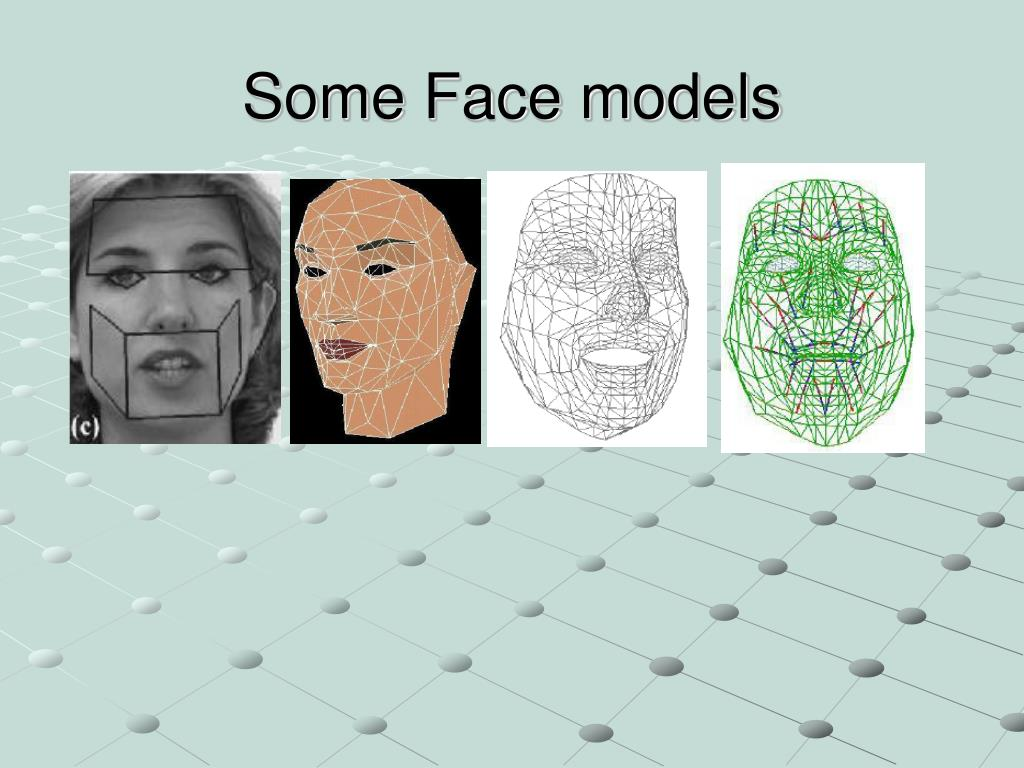 Some Face models