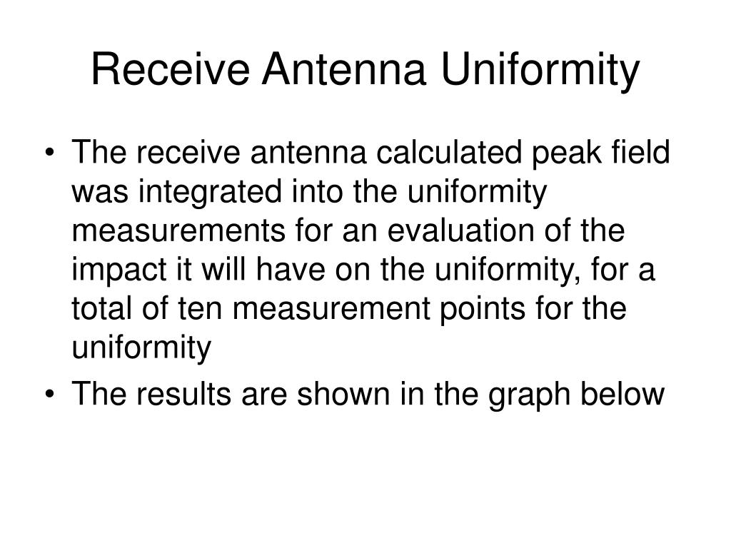 Receive Antenna Uniformity