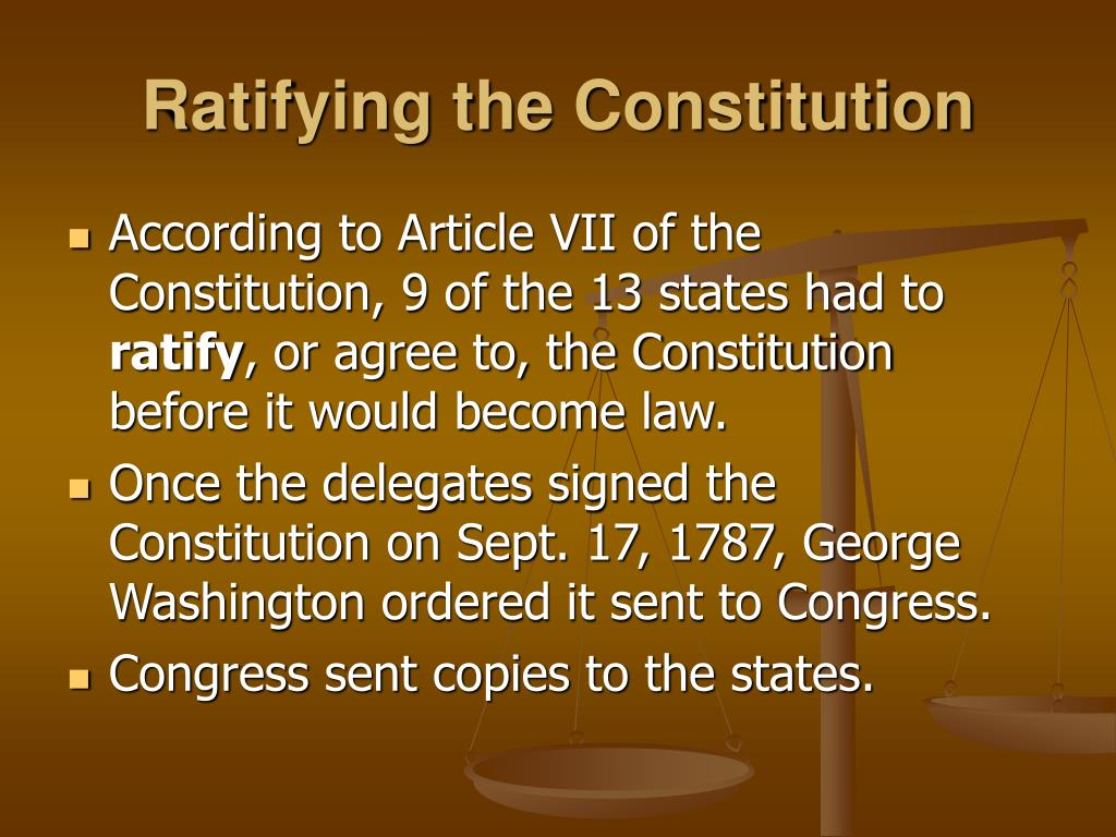 ratifying the constitution Ratifying the constitution directions- read all the documents answer all the questions and the essay on loose-leaf historical context: today, over 200 years after it was written ad ratified (approved), most americans think of the us constitution.