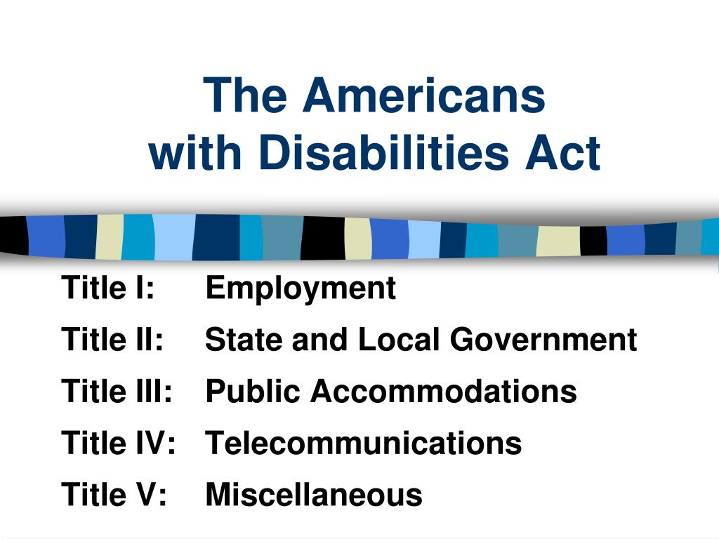 an analysis of the americans with disability act ada of 1990 Definition and summary of the americans with disabilities act summary and definition: the americans with disabilities act of 1990 (ada) was signed into law on july 26, 1990 by president george h bush.