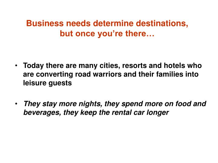 Business needs determine destinations,
