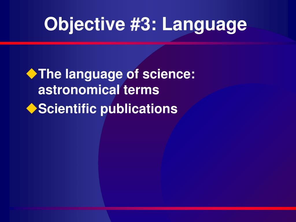 Objective #3: Language