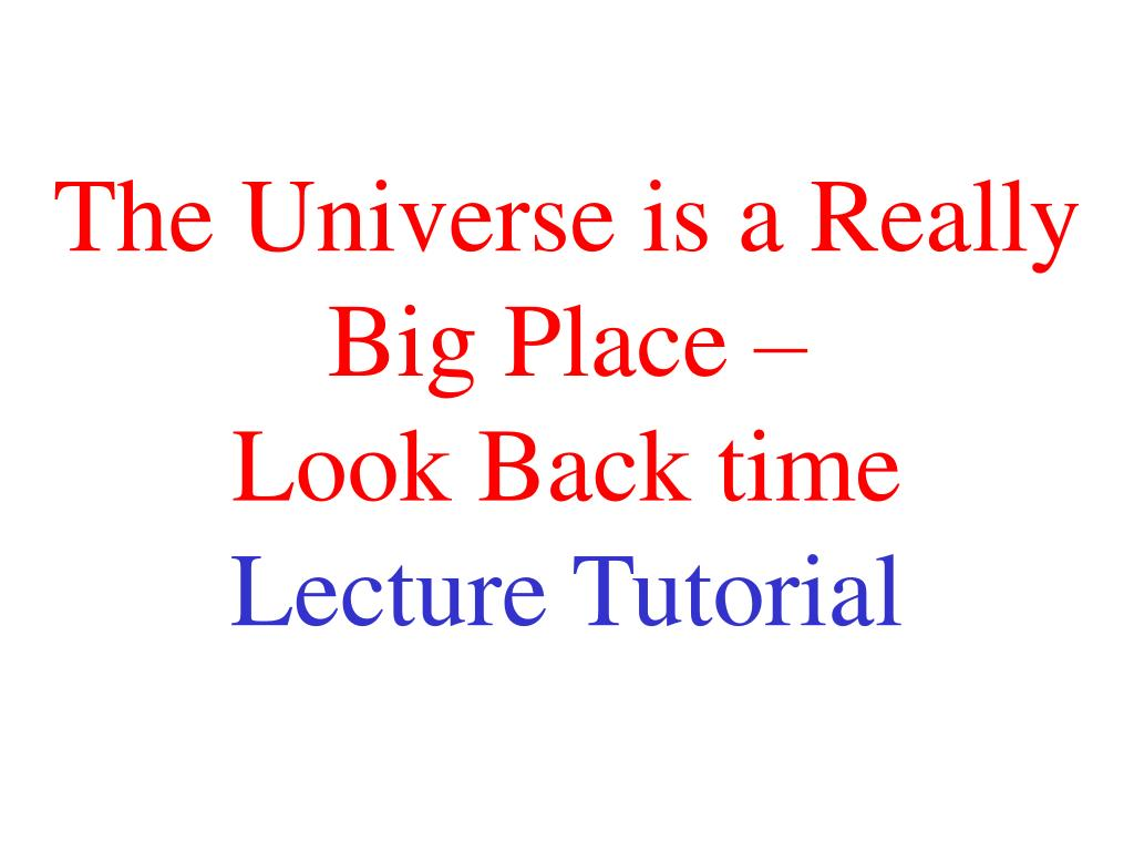 The Universe is a Really Big Place –