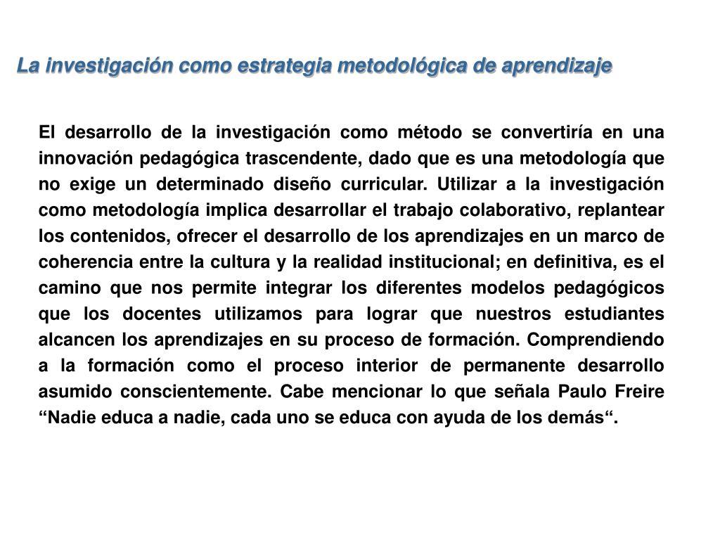 La investigación como estrategia metodológica de aprendizaje