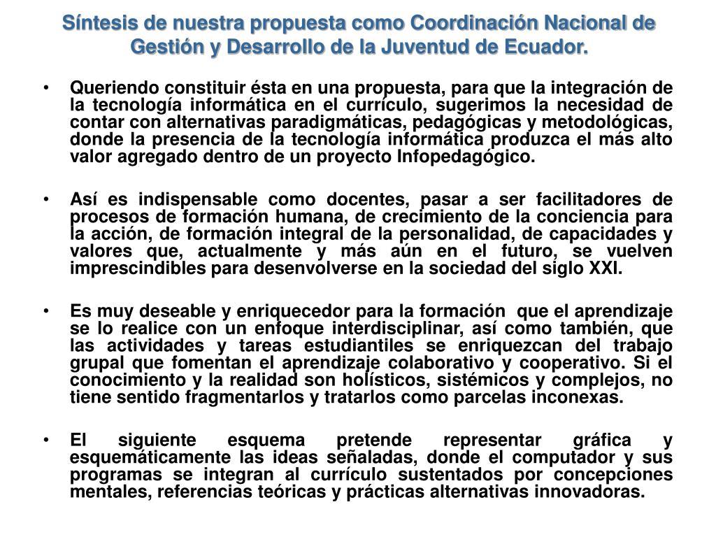 Síntesis de nuestra propuesta como Coordinación Nacional de Gestión y Desarrollo de la Juventud de Ecuador.