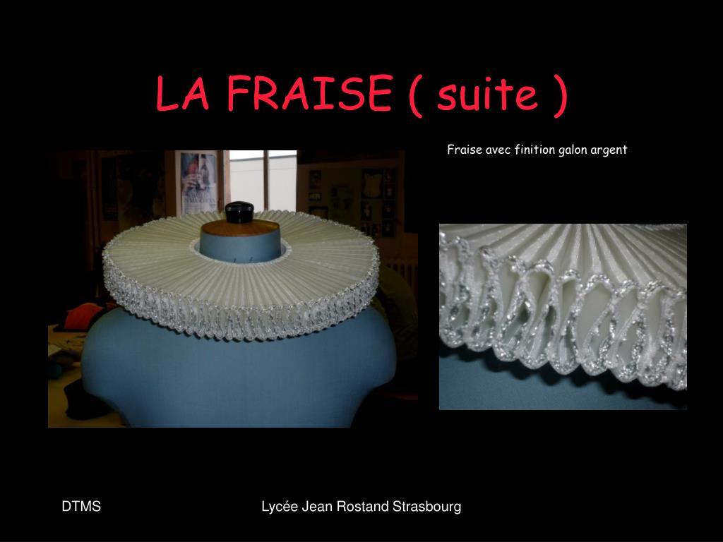 LA FRAISE ( suite )